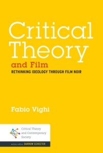 """""""I enjoyed Critical Theory and Film for its original systhesis of Frankfurt School theory with Film Noir."""" - Niall Flynn"""